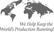 We Help Keep the World's Production Running!